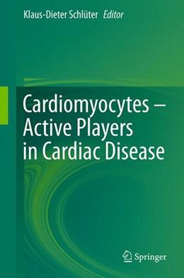 Abbildung von Schlüter | Cardiomyocytes – Active Players in Cardiac Disease | 1st ed. 2016 | 2016