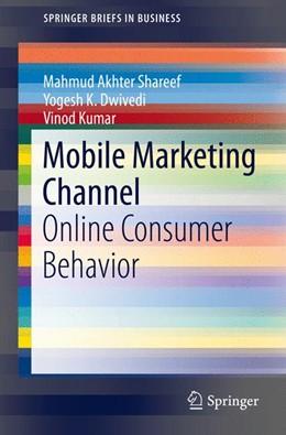 Abbildung von Shareef / Dwivedi   Mobile Marketing Channel   1. Auflage   2016   beck-shop.de