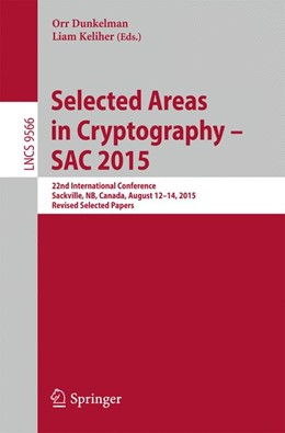 Abbildung von Dunkelman / Keliher | Selected Areas in Cryptography - SAC 2015 | 1st ed. 2016 | 2016 | 22nd International Conference,...