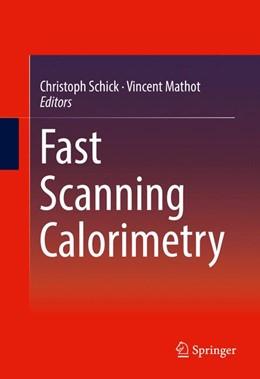 Abbildung von Schick / Mathot | Fast Scanning Calorimetry | 1st ed. 2016 | 2016