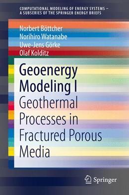 Abbildung von Böttcher / Watanabe / Görke | Geoenergy Modeling I | 1st ed. 2016 | 2016 | Geothermal Processes in Fractu...