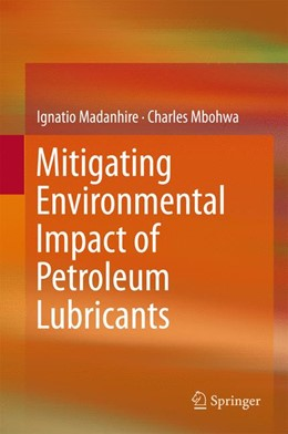 Abbildung von Madanhire / Mbohwa | Mitigating Environmental Impact of Petroleum Lubricants | 1. Auflage | 2016 | beck-shop.de