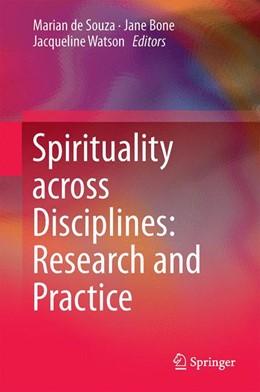 Abbildung von de Souza / Bone | Spirituality across Disciplines: Research and Practice: | 1. Auflage | 2016 | beck-shop.de