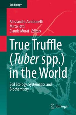 Abbildung von Zambonelli / Iotti / Murat | True Truffle (Tuber spp.) in the World | 1st ed. 2016 | 2016 | Soil Ecology, Systematics and ... | 47