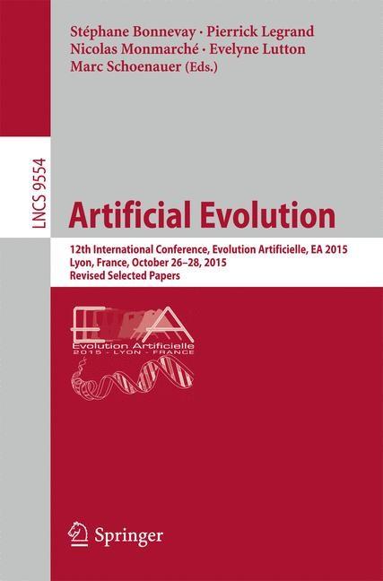 Artificial Evolution | Bonnevay / Legrand / Monmarché / Lutton / Schoenauer | 1st ed. 2016, 2016 | Buch (Cover)