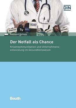Abbildung von Hellwig | Der Notfall als Chance | 1. Auflage | 2017 | beck-shop.de