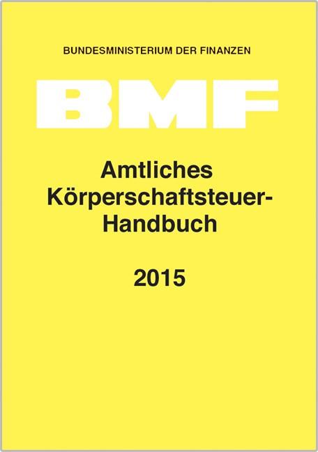 Amtliches Körperschaftsteuer-Handbuch 2015 | Bundesministerium der Finanzen, 2016 | Buch (Cover)