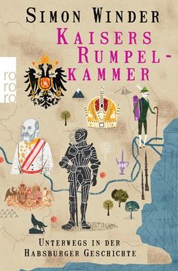 Abbildung von Winder | Kaisers Rumpelkammer | 1. Auflage | 2016 | Unterwegs in der Habsburger Ge...