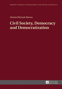 Abbildung von Pietrzyk-Reeves   Civil Society, Democracy and Democratization   2016   6