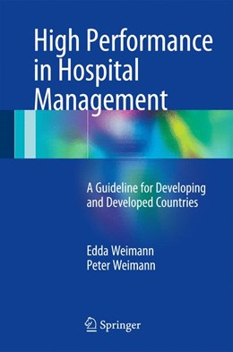 Abbildung von Weimann | High Performance in Hospital Management | 1st ed. 2017 | 2017 | A Guideline for Developing and...