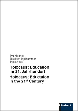 Abbildung von Matthes / Meilhammer | Holocaust Education im 21. Jahrhundert - Holocaust Education in the 21st Century | 2015