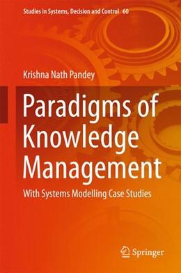 Abbildung von Pandey | Paradigms of Knowledge Management | 1. Auflage | 2016 | 60 | beck-shop.de