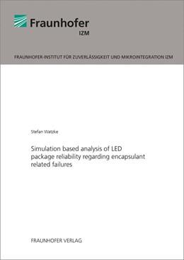 Abbildung von Watzke | Simulation based analysis of LED package reliability regarding encapsulant related failures. | 1. Auflage | 2016 | beck-shop.de