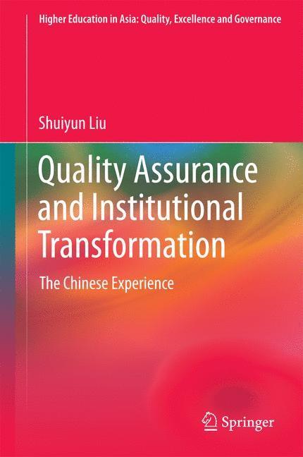 Abbildung von Liu   Quality Assurance and Institutional Transformation   1st ed. 2016   2016