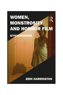 Abbildung von Harrington | Women, Monstrosity and Horror Film | 1. Auflage | 2017 | beck-shop.de