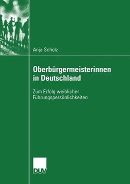 Abbildung von Scholz | Oberbürgermeisterinnen in Deutschland | 2004 | Zum Erfolg weiblicher Führungs...