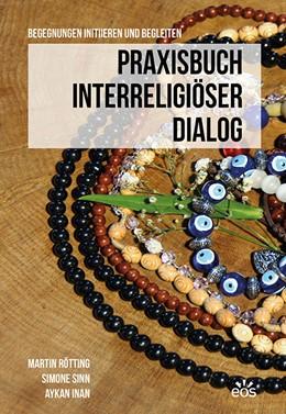 Abbildung von Rötting / Sinn   Praxisbuch Interreligiöser Dialog   1. Auflage   2016   beck-shop.de