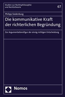 Abbildung von Siedenburg | Die kommunikative Kraft der richterlichen Begründung | 1. Auflage | 2016 | Band 67 | beck-shop.de