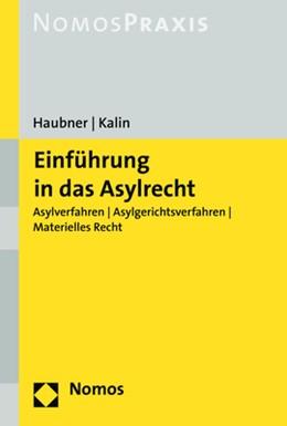 Abbildung von Haubner / Kalin | Einführung in das Asylrecht | 1. Auflage | 2017 | beck-shop.de