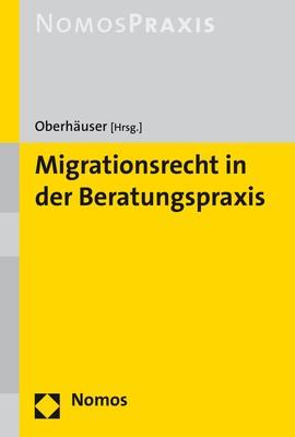 Migrationsrecht in der Beratungspraxis | Oberhäuser (Hrsg.), 2019 | Buch (Cover)
