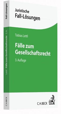 Abbildung von Lettl   Fälle zum Gesellschaftsrecht   3., neu bearbeitete Auflage   2016
