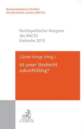 Abbildung von Krings | Ist unser Strafrecht zukunftsfähig? | 1. Auflage | 2016 | beck-shop.de