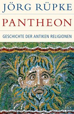Abbildung von Rüpke, Jörg | Pantheon | 2016 | Geschichte der antiken Religio...