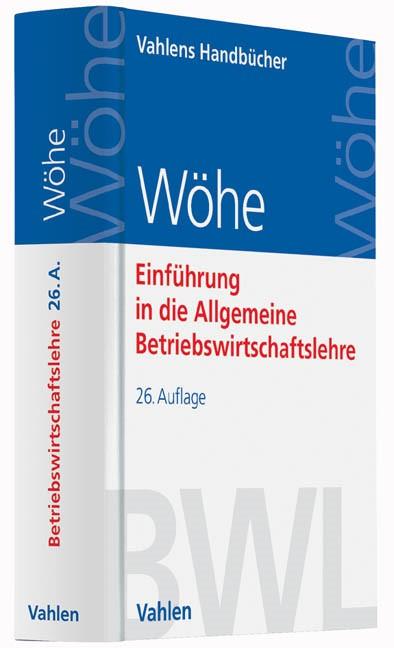 Einführung in die Allgemeine Betriebswirtschaftslehre | Wöhe | 26., überarbeitete und aktualisierte Auflage, 2016 | Buch (Cover)
