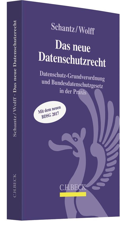 Das neue Datenschutzrecht | Schantz / Wolff, 2017 | Buch (Cover)