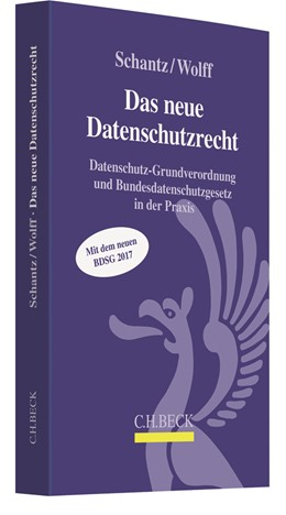 Abbildung von Schantz / Wolff | Das neue Datenschutzrecht | 2017 | Datenschutz-Grundverordnung un...