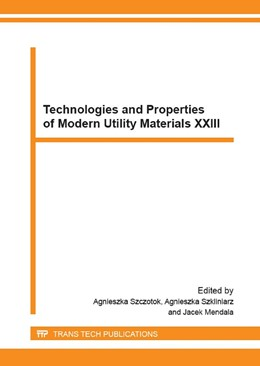 Abbildung von Szczotok / Szkliniarz / Mendala | Technologies and Properties of Modern Utility Materials XXIII | 2016 | This book contains the proceed...