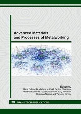 Abbildung von Palkowski / Yukhvid | Advanced Materials and Processes of Metalworking | 1. Auflage | 2016 | Volume 684 | beck-shop.de