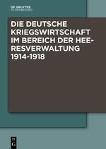 Abbildung von Boldorf / Haus | Die Deutsche Kriegswirtschaft im Bereich der Heeresverwaltung 1914-1918 | 2016