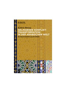Abbildung von Warweg   Gelingende Konflikttransformation in der arabischen Welt   1. Auflage   2017   beck-shop.de