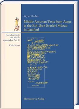 Abbildung von Donbaz | Middle Assyrian Texts from Assur at the Eski Sark Eserleri Müzesi in Istanbul | 2016