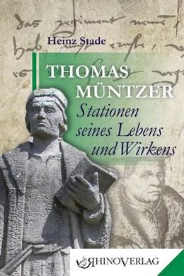 Abbildung von Stade | Thomas Müntzer - Stationen seines Lebens und Wirkens | 1. Auflage | 2016 | beck-shop.de