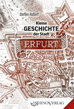Abbildung von Raßloff | Kleine Geschichte der Stadt Erfurt | 1. Auflage | 2016 | beck-shop.de