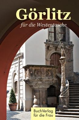 Abbildung von Pannowitsch | Görlitz für die Westentasche | 2. Auflage | 2016 | beck-shop.de