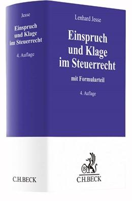 Abbildung von Jesse | Einspruch und Klage im Steuerrecht | 4., neubearbeitete und erweiterte Auflage | 2017