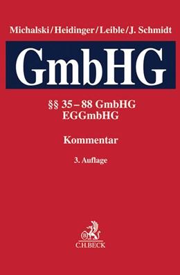 Abbildung von Michalski / Heidinger | Kommentar zum Gesetz betreffend die Gesellschaften mit beschränkter Haftung (GmbH-Gesetz), Band II: §§ 35-88 GmbHG, EGGmbHG | 3. Auflage | 2017 | beck-shop.de