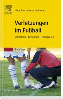 Abbildung von Eder / Hoffmann   Verletzungen im Fußball   2. Auflage   2016   beck-shop.de