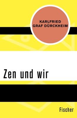 Abbildung von Dürckheim | Zen und wir | 1. Auflage | 2016 | beck-shop.de