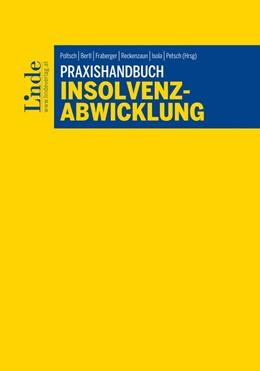 Abbildung von Poltsch / Bertl / Fraberger / Reckenzaun / Isola / Petsch   Praxishandbuch Insolvenzabwicklung   1. Auflage 2016   2016