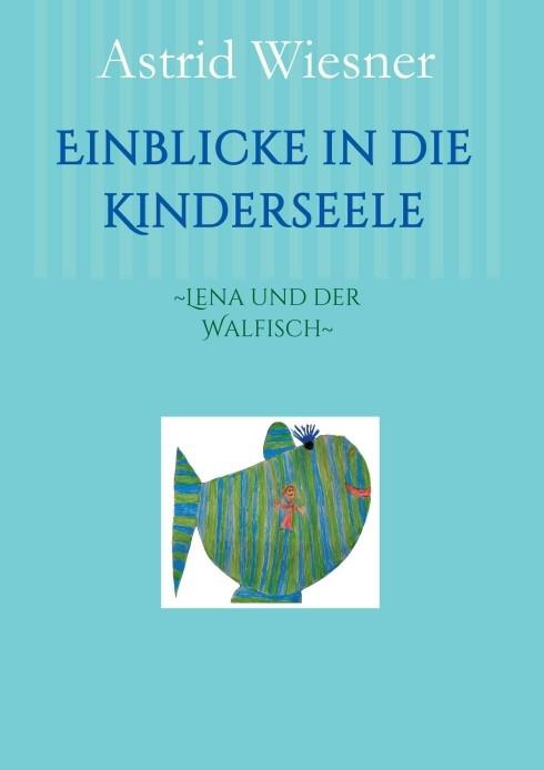 Einblicke in die Kinderseele | / Wiesner / Scholz, 2016 | Buch (Cover)