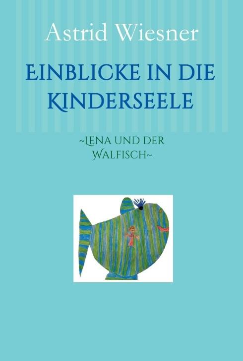 Einblicke in die Kinderseele   / Wiesner / Scholz, 2016   Buch (Cover)
