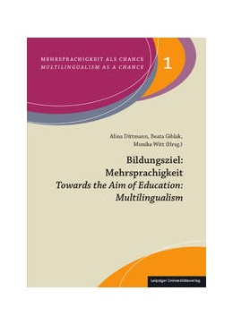 Abbildung von Dittmann / Giblak / Witt | Bildungsziel: Mehrsprachigkeit/Towards the Aim of Education: Multilingualism | 2016 | 1