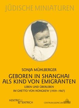 Abbildung von Mühlberger | Geboren in Shanghai als Kind von Emigranten | 2016 | Leben und Überleben im Ghetto ... | 58