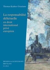 La responsabilité délictuelle en droit international privé européen | Kadner Graziano | Buch (Cover)