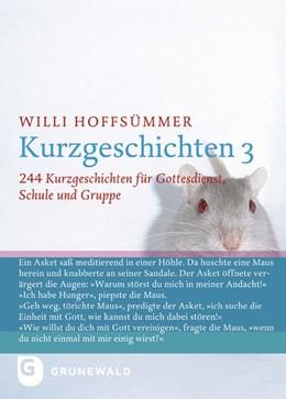 Abbildung von Hoffsümmer   Kurzgeschichten 3   Nachdruck   2018   244 Kurzgeschichten für Gottes...