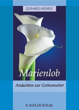 Abbildung von Kremer | Marienlob | Nachdruck der überarbeiteten Ausgabe von 1999 | 2016